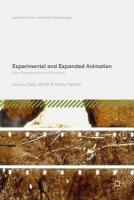 Experimental and Expanded Animation: New Perspectives and Practices 1st ed. 2018