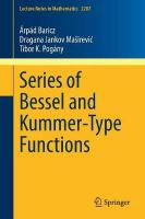 Series of Bessel and Kummer-Type Functions 1st ed. 2017