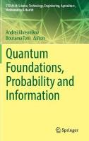 Quantum Foundations, Probability and Information 1st ed. 2018