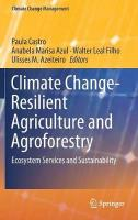 Climate Change-Resilient Agriculture and Agroforestry: Ecosystem Services and Sustainability 1st ed. 2019