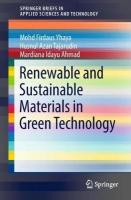 Renewable and Sustainable Materials in Green Technology 1st ed. 2018