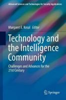 Technology and the Intelligence Community: Challenges and Advances for the 21st Century 1st ed. 2018