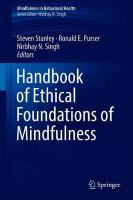 Handbook of Ethical Foundations of Mindfulness 1st ed. 2018
