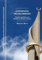 Governing Islam Abroad: Turkish and Moroccan Muslims in Western Europe 1st ed. 2019
