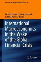 International Macroeconomics in the Wake of the Global Financial Crisis 1st ed. 2018
