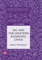 Oil and the Western Economic Crisis Softcover reprint of the original 1st ed. 2017