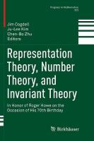 Representation Theory, Number Theory, and Invariant Theory: In Honor of Roger Howe on the Occasion of His 70th Birthday Softcover reprint of the original 1st ed. 2017