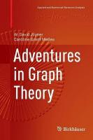 Adventures in Graph Theory Softcover reprint of the original 1st ed. 2017
