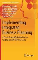 Implementing Integrated Business Planning: A Guide Exemplified With Process Context and SAP IBP Use Cases 1st ed. 2019
