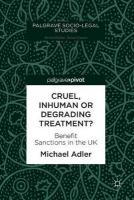 Cruel, Inhuman or Degrading Treatment?: Benefit Sanctions in the UK 1st ed. 2018