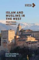 Islam and Muslims in the West: Major Issues and Debates 1st ed. 2019