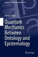 Quantum Mechanics Between Ontology and Epistemology 1st ed. 2018