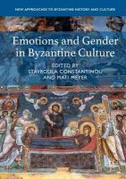 Emotions and Gender in Byzantine Culture 1st ed. 2019