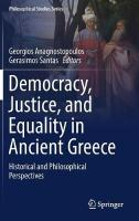 Democracy, Justice, and Equality in Ancient Greece: Historical and Philosophical Perspectives 1st ed. 2018