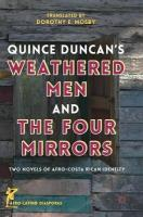 Quince Duncan's Weathered Men and The Four Mirrors: Two Novels of Afro-Costa Rican Identity 1st ed. 2018
