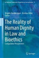 Reality of Human Dignity in Law and Bioethics: Comparative Perspectives 2018 ed.