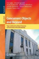 Concurrent Objects and Beyond: Papers dedicated to Akinori Yonezawa on the Occasion of His 65th Birthday 2014 ed.