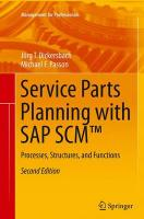 Service Parts Planning with SAP SCM (TM): Processes, Structures, and Functions Softcover reprint of the original 2nd ed. 2015