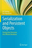 Serialization and Persistent Objects: Turning Data Structures into Efficient Databases Softcover reprint of the original 1st ed. 2014
