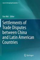 Settlements of Trade Disputes between China and Latin American Countries Softcover reprint of the original 1st ed. 2015