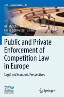 Public and Private Enforcement of Competition Law in Europe: Legal and Economic Perspectives Softcover reprint of the original 1st ed. 2014