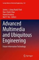 Advanced Multimedia and Ubiquitous Engineering: Future Information Technology Softcover reprint of the original 1st ed. 2015