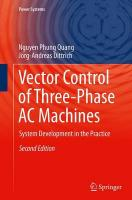 Vector Control of Three-Phase AC Machines: System Development in the Practice Softcover reprint of the original 2nd ed. 2015