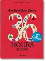 NYT. 36 Hours. Europe. 2nd Edition: 36 Hours Europe, 2nd Edition 2nd Edition