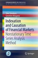 Indexation and Causation of Financial Markets: Nonstationary Time Series Analysis Method 2015 1st ed. 2015