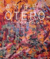 Angel Otero: Everything and Nothing: Everything and Nothing
