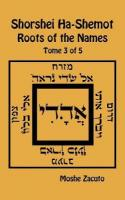 Shorshei Ha-Shemot - Roots of the Names - Tome 3 of 5