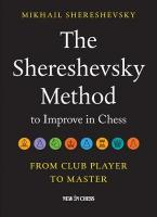 Shereshevsky Method to Improve in Chess: From Club Player to Master