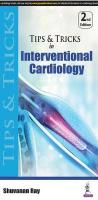Tips & Tricks in Interventional Cardiology 2nd Revised edition