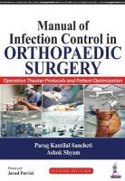 Manual of Infection Control in Orthopaedic Surgery: Operation Theater Protocols and Patient Optimization 2nd Revised edition