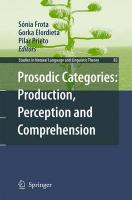 Prosodic Categories: Production, Perception and Comprehension: Production, Perception and Comprehension 2011 ed.