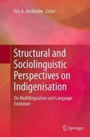 Structural and Sociolinguistic Perspectives on Indigenisation: On Multilingualism and Language Evolution Softcover reprint of the original 1st ed. 2014