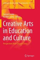 Creative Arts in Education and Culture: Perspectives from Greater China Softcover reprint of the original 1st ed. 2013