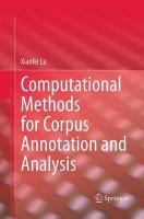 Computational Methods for Corpus Annotation and Analysis Softcover reprint of the original 1st ed. 2014