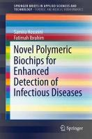 Novel Polymeric Biochips for Enhanced Detection of Infectious Diseases 2016 1st ed. 2016