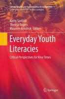 Everyday Youth Literacies: Critical Perspectives for New Times Softcover reprint of the original 1st ed. 2014