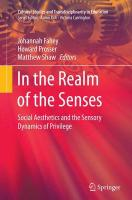 In the Realm of the Senses: Social Aesthetics and the Sensory Dynamics of Privilege Softcover reprint of the original 1st ed. 2015