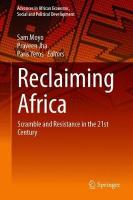 Reclaiming Africa: Scramble and Resistance in the 21st Century 1st ed. 2019