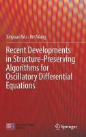Recent Developments in Structure-Preserving Algorithms for Oscillatory   Differential Equations 1st ed. 2018