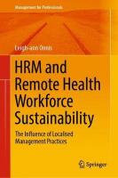 HRM and Remote Health Workforce Sustainability: The Influence of Localised Management Practices 1st ed. 2019