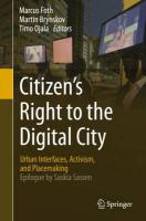 Citizen's Right to the Digital City: Urban Interfaces, Activism, and Placemaking 2015 1st ed. 2015