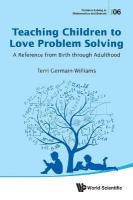 Teaching Children To Love Problem Solving: A Reference From Birth Through   Adulthood