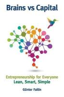 Brains Versus Capital - Entrepreneurship For Everyone: Lean, Smart, Simple
